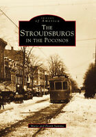 The Stroudsburgs in the Poconos [Images of America] [PA] [Arcadia Publishing]