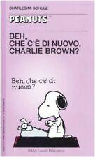 Beh, che c'è di nuovo, Charlie Brown? di Charles M. Schulz
