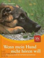 Wegmann: Wenn mein Hund nicht hören will NEU (Ratgeber Hunde-Erziehung Verhalten