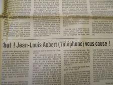 CHUT ! JEAN-LOUIS AUBERT (TELEPHONE) VOUS CAUSE ! - 06/07/1984 -