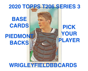 2020 Topps T206 Series Wave 3 (Cards 1-50) BASE & PIEDMONT BACK PICK PLAYER