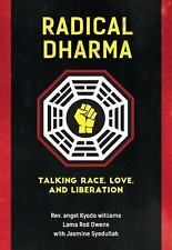 Radical Dharma: By Williams, Angel Kyodo Owens, Lama Rod Syedullah, Jasmine