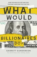 What Would Billionaires Do? (eBook) Digital Copy by Garret Gunderson