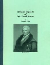 Life and Exploits of Col. Dan'l Boone: The First Settler of Kentucky