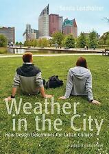 Weather in the City : How Design Shapes the Urban Climate (2015, Paperback /...