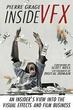 Inside VFX : An Insider's View into the Visual Effects and Film Business by...