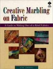 Creative Marbling on Fabric : A Guide to Making One-of-a-Kind Fabrics