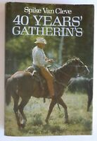 40 Years' Gatherin's Spike Van Cleve 1977 SIGNED 1st Edition HC/DJ