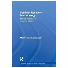Feminist Research Methodology: Making Meanings of Meaning-Making by Maithree...