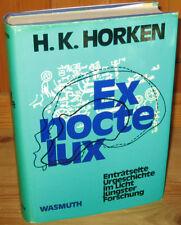 Horken, H. K. - Ex nocte lux - Enträtselte Urgeschichte im Licht jüngster Forsch