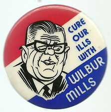 ARKANSAS CURE OUR ILLS WITH WILBUR MILLS, 1972 PRESIDENT PIN