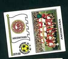 Figurina Calciatori Panini 1979-80 N.518 Scudetti/Squadra Anconitana! Nuova!!