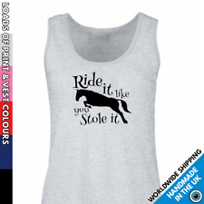 Ladies Ride It Like You Stole It Vest • Tank Top Horse Rider Horsey Gift Girls
