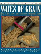All-American Waves of Grain: How to Buy, Store, and Cook Every-ExLibrary