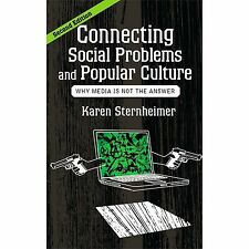 Connecting Social Problems and Popular Culture : Why Media Is Not the Answer...
