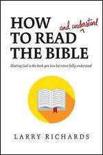 How to Read (and Understand) the Bible: Meeting God in the Book You Love but Nev