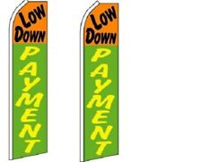 Low Down Payment King Size  Swooper Flag  sign Pack of 2  (HARDWARE NO INCLUDED)