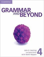 Grammar and Beyond: Grammar and Beyond Level 4 Student's Book by John D. Bunting
