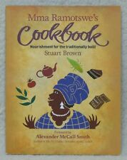 Mma Ramotswe's Cookbook. The No 1 Ladies Detective Agency Favourite Recipes.
