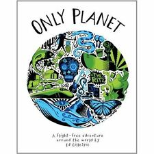 Only Planet: A Flight-Free Adventure Around the World, Ed Gillespie, New Book