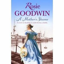 Rosie Goodwin - A Mother's Shame *NEW* + FREE P&P