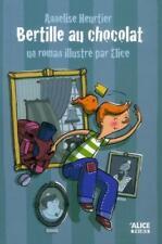 Bertille au chocolat Heurtier  Annelise  Elice Occasion Livre