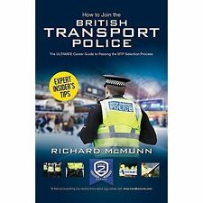 How to Join the British Transport Police: The Ultimate Career Guide by...