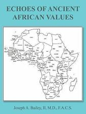 Echoes of Ancient African Values (Paperback or Softback)
