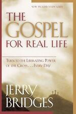 The Gospel for Real Life : Turn to the Liberating Power of the Cross... Every...