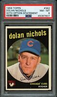 1959 Topps BB Card #362 Dolan Nichols Chicago Cubs ROOKIE CARD PSA NM-MT 8 !!!