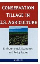 Conservation Tillage in U.S. Agriculture : Environmental, Economic and Policy...