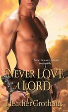 Never Love a Lord (Foxe Sisters Trilogy, Book 3), Grothaus, Heather, Good Condit