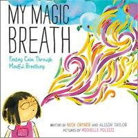 My Magic Breath: Finding Calm Through Mindful Breathing (Hardback or Cased Book)