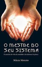 O MESTRE DO SEU SISTEMA - O CAMINHO DE VOLTA DA ANSIEDADE E