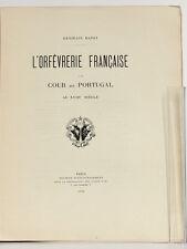 L'orfèvrerie française à la Cour de Portugal au XVIIIesiècle Germain BAPST 1982