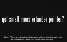 (2x) got small munsterlander pointer? Sticker Decal