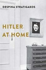 Hitler at Home by Stratigakos, Despina