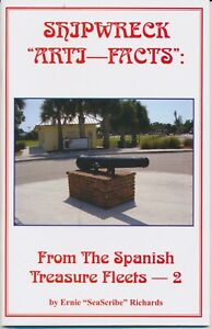 Shipwreck ArtiFacts from the Spanish Treasure Fleets: Vol 2 Cannons, Pipes, etc