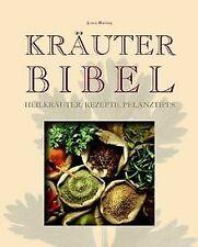 Kräuterbibel: Heilkräuter, Rezepte, Pflanztipps von... | Buch | Zustand sehr gut
