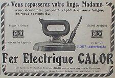 PUBLICITE CALOR FER ELECTRIQUE APPAREIL DE CHAUFFAGE MADAME DE 1919 FRENCH AD