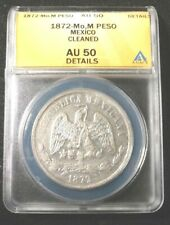 1872 Mo,M Mexican Silver Peso Graded by ANACS as AU-50 details cleaned KM 408.5