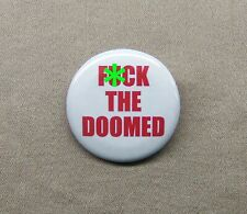 """F*CK THE DOOMED Nixon 'Quote' Button 1.25"""" Hunter S. Thompson Gonzo Pin Badge"""