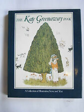 The Kate Greenaway Book: A Collection of Illustration, Verse and Text