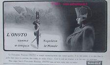 PUBLICITE ORIGINALE DE 1911 PORTE PLUME ONOTO NAPOLEON SOLDAT FRENCH PEN AD