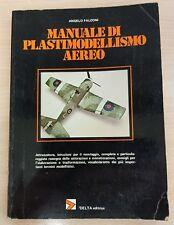 MANUALE DI PLASTIMODELLISMO AEREO Angelo Falconi 1975 Delta Editrice Prima Rista