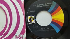 """CHELO - Las Cuentas Claras / Como Tu Decidas 1978 LATIN RANCHERA Musart 7"""""""