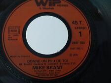 MIKE BRANT Donne un peu de toi / essayez de lui mentir 2097 502