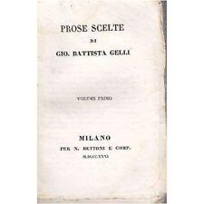 Gio Battista Gelli PROSE SCELTE  Volume Primo 1831 Nicolò Bettoni