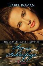 New, Dark Desires of the Druids: Sex & Subterfuge: A Ravenous Romance, Isabel Ro