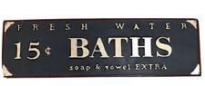 "'Fresh Water 15 Cent Baths' Metal Sign 10"" X 3"""